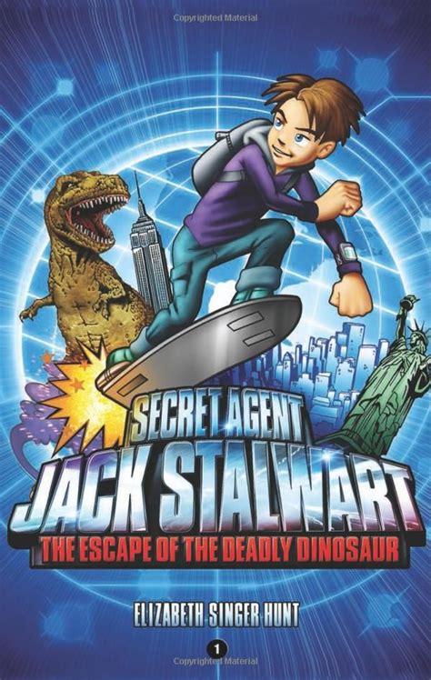Secret Agent Jack Stalwart Book 1 The Escape Of The Deadly Dinosaur