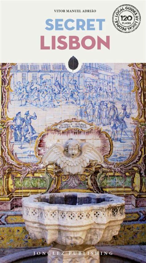 Secret Lisbon - An Unusual Travel Guide