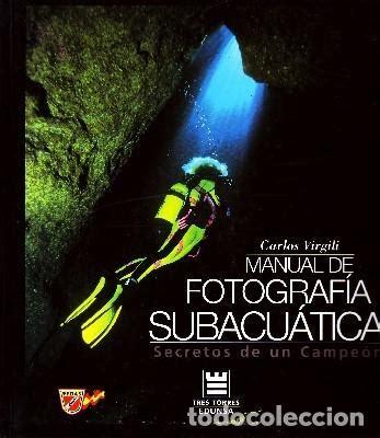 Secretos de un campeón : manual de fotografía subacuática