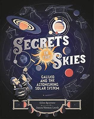 Secrets In The Skies Galileo And The Astonishing Solar System English Edition