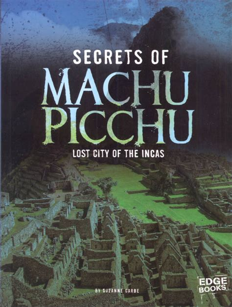 Secrets of Machu Picchu: Lost City of the Incas (Archeological Mysteries)