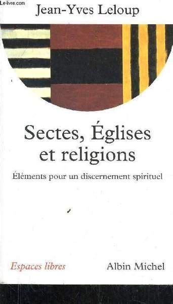 Sectes Eglises Et Religions Elements Pour Un Discernement Spirituel