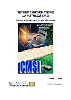 Securite Informatique La Methode Cmsi Conduite Et Maitrise De La Securite Informatique