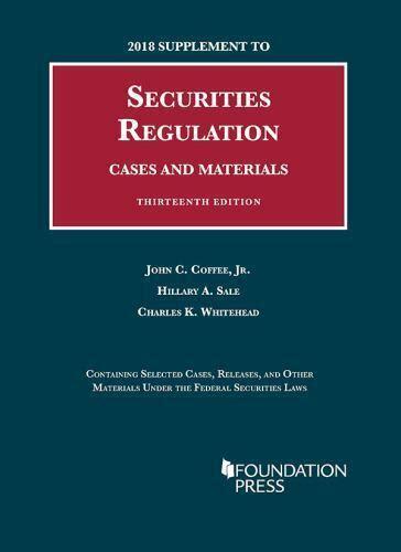 Securities Regulation 13th 2018 Case Supplement University Casebook Series