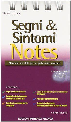 Segni & sintomi notes. Manuale tascabile per le professioni sanitarie