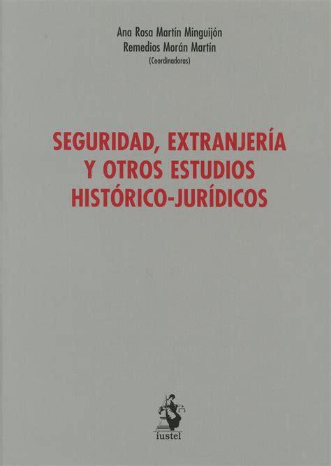 Seguridad Extranjeria Y Otros Estudios Historico Juridicos Libro Homenaje