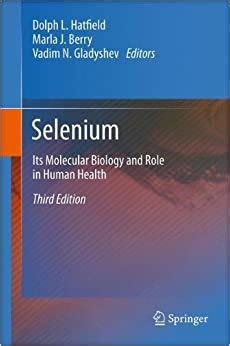 Selenium Its Molecular Biology And Role In Human Health