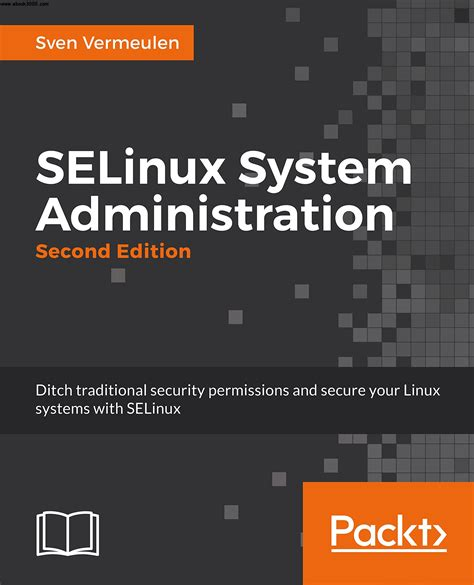 Selinux System Administration Second Edition
