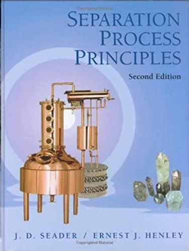 Separation Process Principles Seader Henley Solution Manual