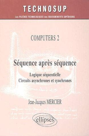 Sequence Apres Sequence Logique Sequentielle Circuits Asynchrones Et Synchrones