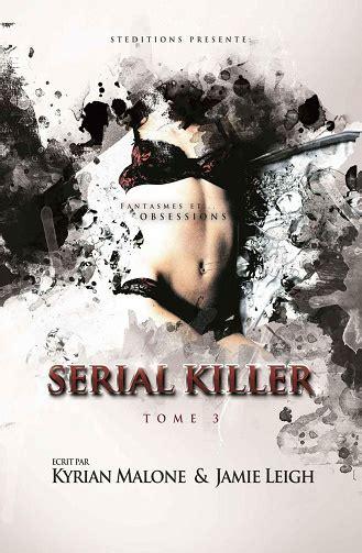 Serial Killer Tome 3 Fantasmes Et Obsessions