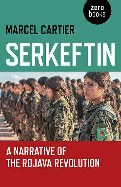 Serkeftin A Narrative Of The Rojava Revolution