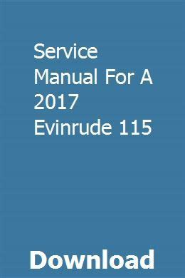 Service Manual For A 2017 Evinrude 115
