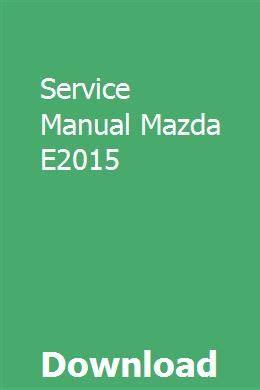 Service Manual Mazda E2015