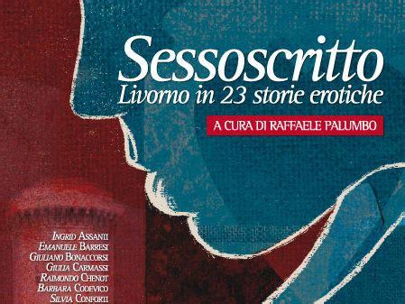 Sessoscritto Livorno In 23 Storie Erotiche