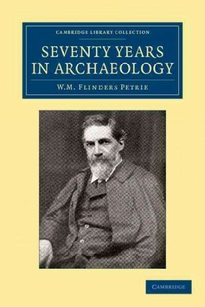 Seventy Years In Archaeology Cambridge Library Collection Egyptology