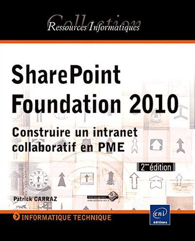 Sharepoint Foundation 2010 Construire Un Intranet Collaboratif En Pme 2eme Edition