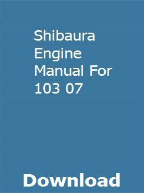 Shibaura Engine Manual For 103 07