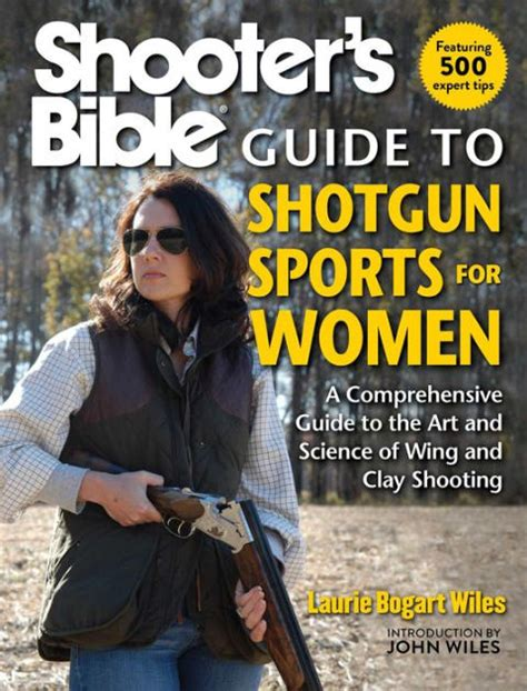 Shotgun Sports For Women A Comprehensive Guide To The Art And Science Of Wing And Clay Shooting English Edition
