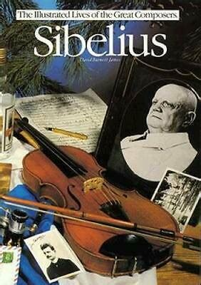Sibelius (Illustrated Lives of the Great Composers)