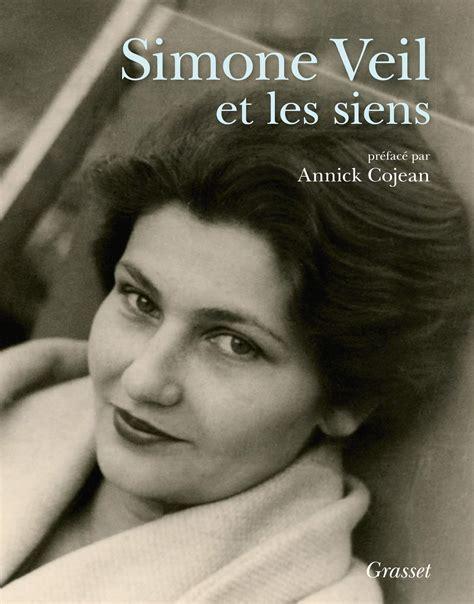 Simone Veil Et Les Siens Album Preface D Annick Cojean