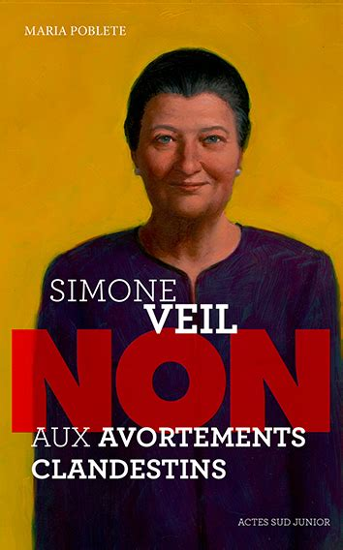 Simone Veil Non Aux Avortements Clandestins Ceux Qui Ont Dit Non