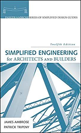 Simplified Engineering for Architects and Builders (Parker-Ambrose Series of Simplified Design Guides)