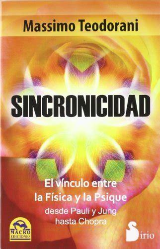 Sincronicidad El Vinculo Entre La Fisica Y La Psique 2011