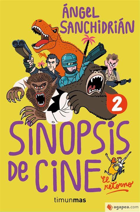 Sinopsis De Cine 2 El Retorno Timunmas