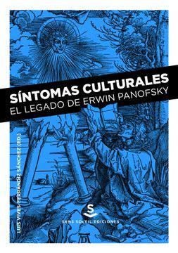 Sintomas Culturales El Legado De Erwin Panofsky Pigmalion