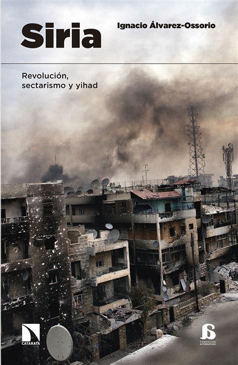 Siria: Revolución, sectarismo y yihad