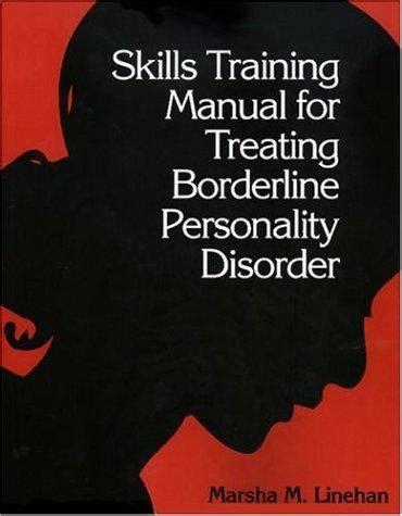 Skills Training Manual Treating Borderline Personality Disorder