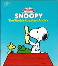 Snoopy The Worlds Greatest Author Snoopy And Friends