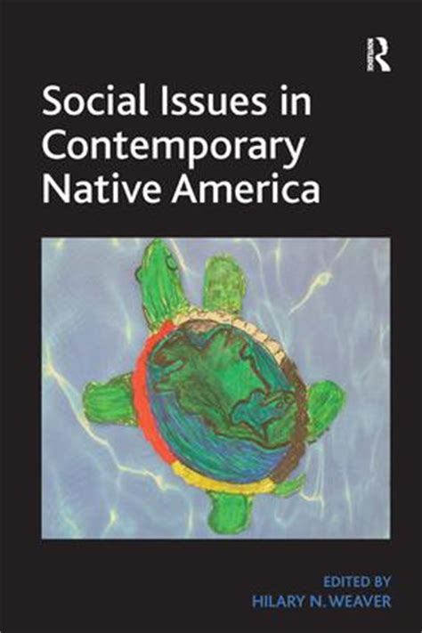 Social Issues In Contemporary Native America Reflections From Turtle Island English Edition