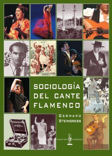 Sociologia Del Cante Flamenco Signatura De Flamenco