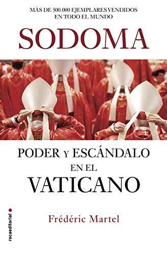 Sodoma Poder Y Escandalo En El Vaticano No Ficcion
