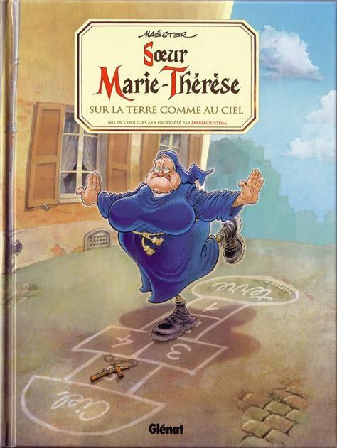Soeur Marie-Thérèse des Batignolles, tome 4 : Sur la Terre comme au Ciel.