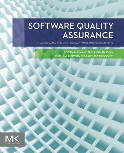 Software Quality Assurance In Large Scale And Complex Software Intensive Systems