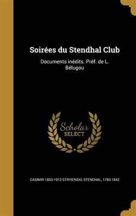 Soirees Du Stendhal Club Classic Reprint