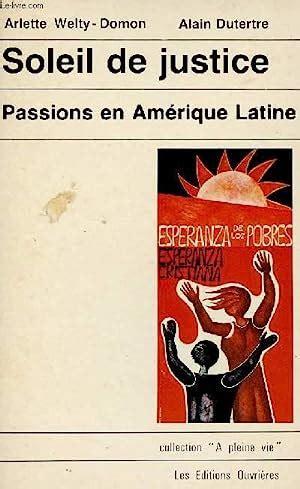 Soleil De Justice Passions En Amerique Latine