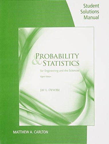 Solutions Manual Statistics Engineering 8th Edition Devore