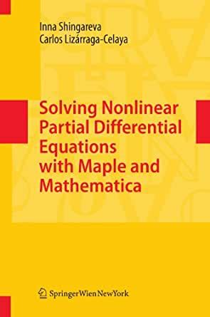 Solving Nonlinear Partial Differential Equations With Maple And Mathematica English Edition