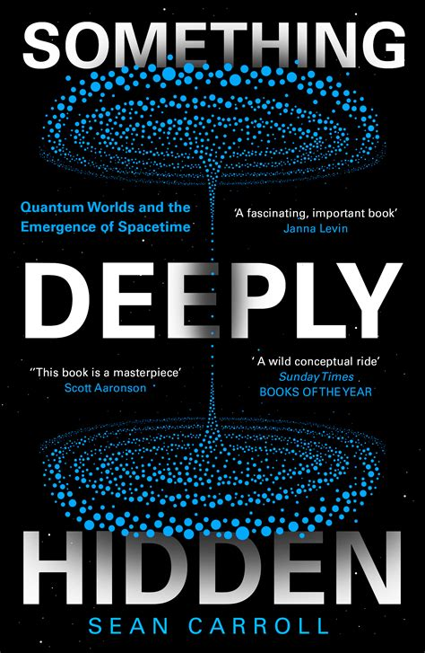 Something Deeply Hidden Quantum Worlds And The Emergence Of Spacetime English Edition