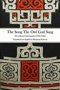 Songs Of The Gods The Ainu Legends Of Chiri Yukie