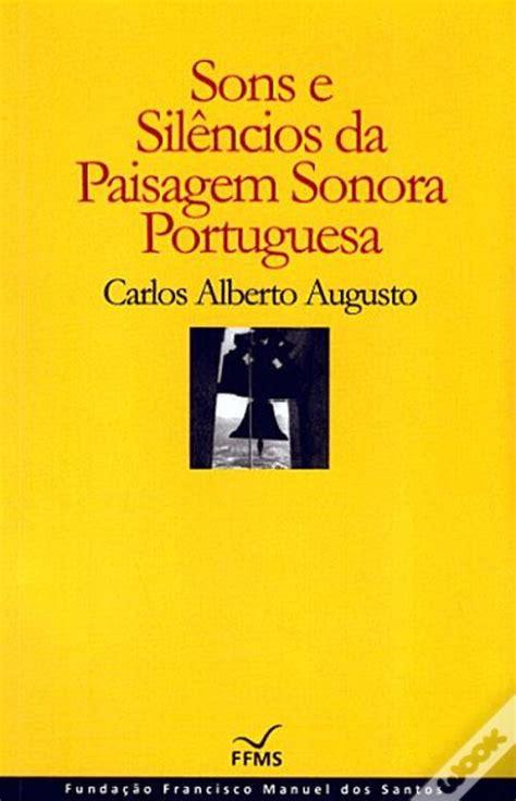 Sons E Silencios Da Paisagem Sonoroa Portuguesa Portuguese Edition