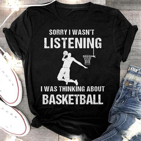 Sorry I Wasn T Listening I Was Thinking About Basketball Gag Gifts For Basketball Lovers