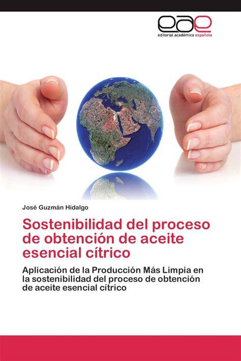 Sostenibilidad Del Proceso De Obtencion De Aceite Esencial Citrico