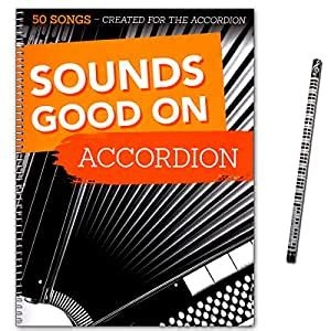 Sounds Good On Accordion 50 Morceaux Crea Ted For The Accordion Songbook Pour Accordeon Avec Crayons De Piano