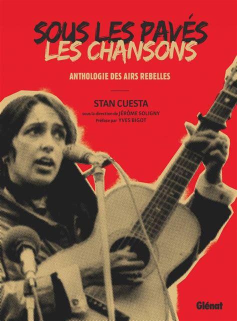 Sous Les Paves Les Chansons Anthologie Des Airs Rebelles