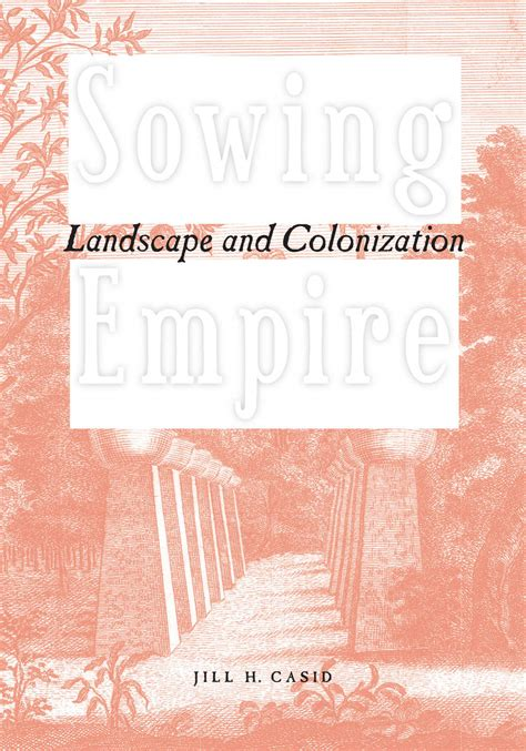 Sowing Empire Landscape And Colonization